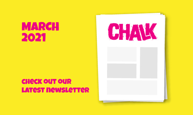 Chalk Newsletter March 2021